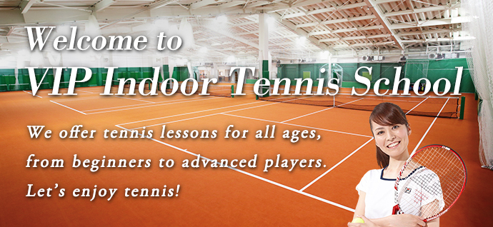 Welcome to VIP Indoor Tennis School